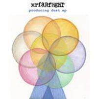 xrfarflight - Producing The Dust [EP]